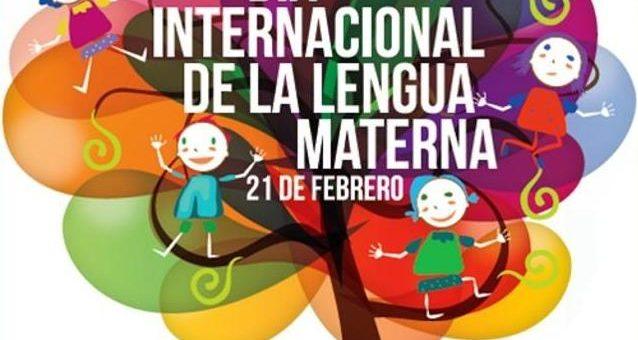21-FEBRERO DÍA INTERNACIONAL DE LA LENGUA MATERNA